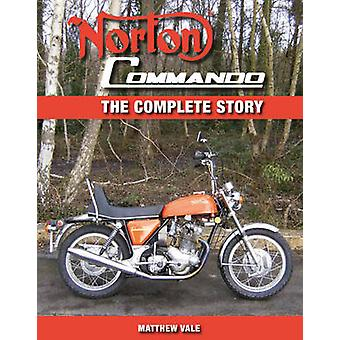 Norton Commando  The Complete Story by Matthew Vale