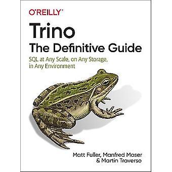 Trino: The Definitive Guide