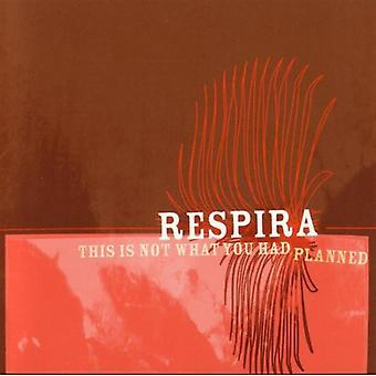 Respira - This Is Not What You Had Planned [CD] USA import