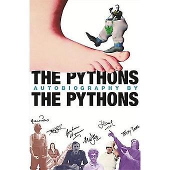 The Pythons Autobiography By The Pythons by Graham Chapman & John Cleese & Terry Gilliam & Eric Idle & Terry Jones & Michael Palin & Bob McCabe