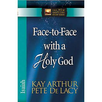 Face-to-face with a Holy God - Isaiah by Kay Arthur - Pete De Lacy - 9