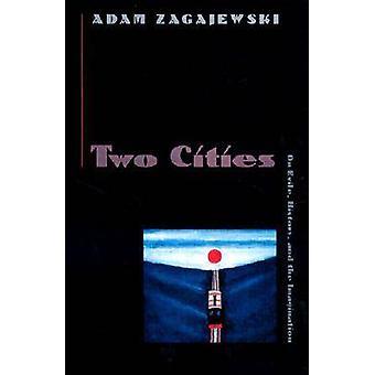 Historia de dos ciudades - en exilio - - y la imaginación por Adam Zagajews
