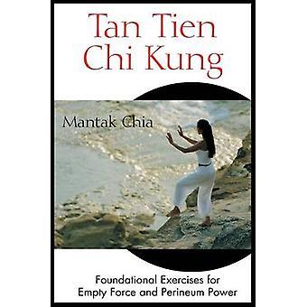 Tan Tien Chi Kung - grundläggande övningar för Tom kraft och Perineu