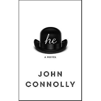 él - una novela de John Connolly - libro 9781473663626