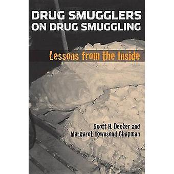 Drogenschmuggler auf Drogenschmuggel - Lektionen aus dem Inneren von Scott H.