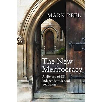 The New Meritocracy - A History of UK Independent Schools - 1979-2014