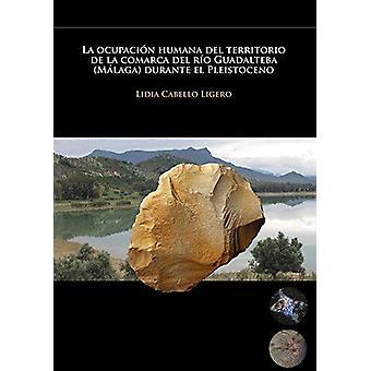 La Ocupacion Humana del Territorio de la Comarca del Rio Guadalteba)