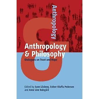 Antropologie & filosofie - dialogen op vertrouwen en hoop door Sune Liisbe