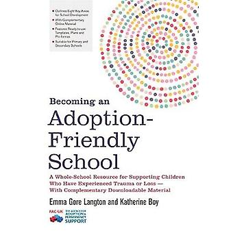 Becoming an Adoption-Friendly School - A Whole-School Resource for Sup