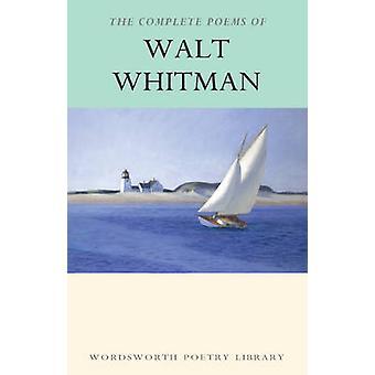 Den komplett dikter av Walt Whitman (ny upplaga) av Walt Whitman - St