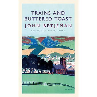 Züge und Toast mit Butter - ausgewählte Radiogespräche durch John Betjeman - St