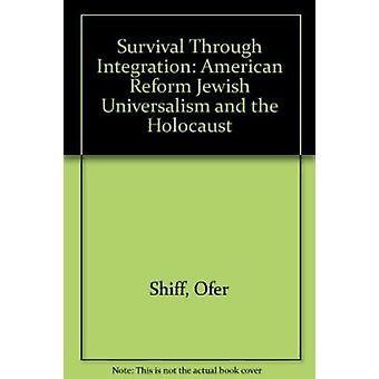 Survival Through Integration - American Reform Jewish Universalism and