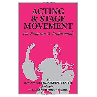 Acting and Stage Movement: For Amateurs and Professionals
