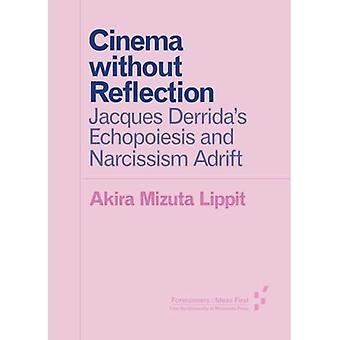 Kino uten refleksjon: Jacques Derrida Echopoiesis og narsissisme drift (forløperne: ideer første)