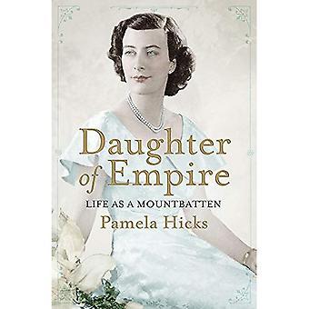 Fille de l'Empire: la vie comme un Mountbatten