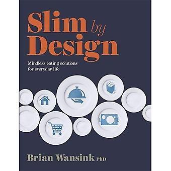 Slank door Design: hersenloze eten van oplossingen voor het dagelijks leven