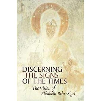 Discerning the Signs of the Times : The Vision of Elisabeth Behr-sigel