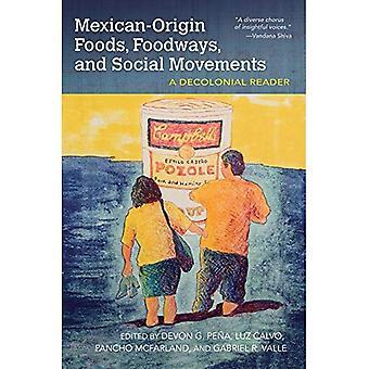 Mexicaanse-oorsprong voedingsmiddelen, Foodways en sociale bewegingen: A Decolonial Reader (voedsel en Foodways)