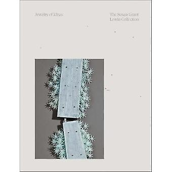 Jewelry of Ideas - The Susan Grant Lewin Collection by Caroline Bauman