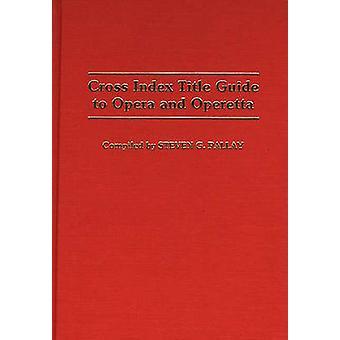 Cruzada de índice título guia de ópera e da opereta de Pallay & Steven G.