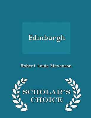 Edinburgh  Scholars Choice Edition by Stevenson & Robert Louis
