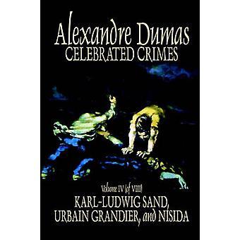 Feierte Verbrechen Bd. IV von Alexandre Dumas Fiction True Crime literarische Sammlungen von Dumas & Alexandre