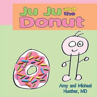 Ju Ju and the Donut by Huether & Amy
