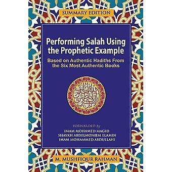 Executar Salah usando a edição Resumo profético exemplo baseado em Hadiths autênticos dos seis livros mais autênticos por Rahman & Mushfiqur M