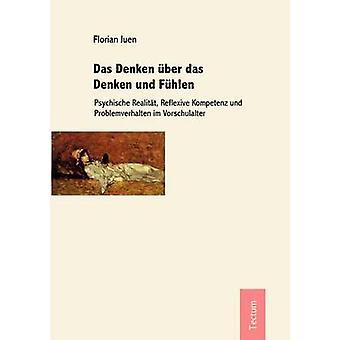 Das Denken ber das Denken und Fhlen by Juen & Florian