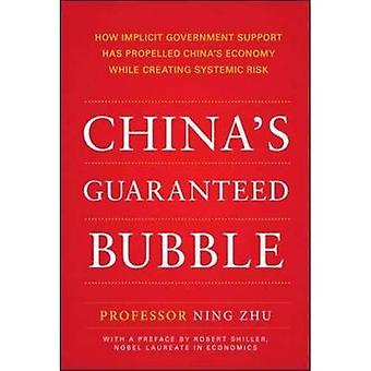 Kinas garanteras bubbla: hur implicita statliga stöd har drivit Kinas ekonomi samtidigt skapa systemisk...
