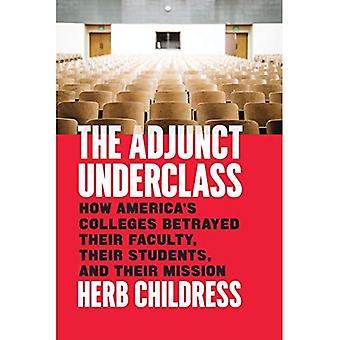Den adjungerade underklass: hur America ' s Colleges förrådde deras fakultet, deras studenter, och deras Mission