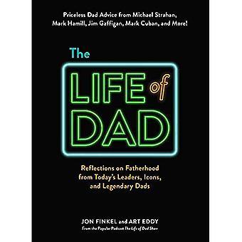 Het leven van Papa: reflecties over het vaderschap van de leiders van vandaag, iconen en legendarische vaders