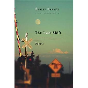 The Last Shift - Poems by Judge Philip Levine - 9780451493262 Book