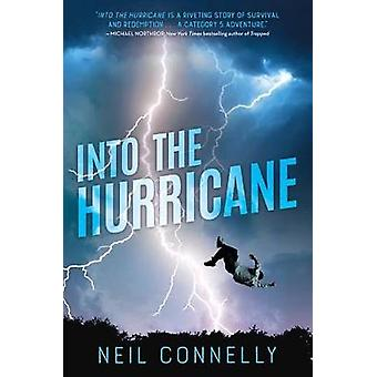 Into the Hurricane by Neil Connelly - 9780545853811 Book