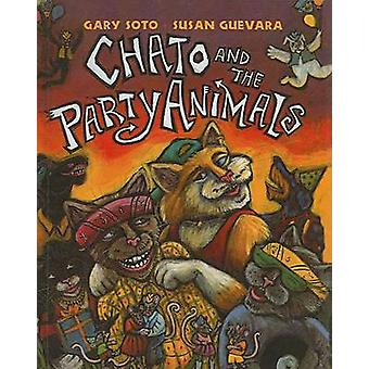 Chato and the Party Animals by Gary Soto - Susan Guevara - 9780756929