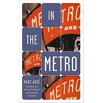 In the Metro by Marc Auge - Tom Conley - 9780816634378 Book