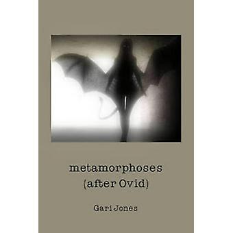 Metamorphoses - (After Ovid) by Gari Jones - 9780957679283 Book
