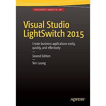 Visual Studio LightSwitch - 2015 (2nd Revised edition) by Timothy Leun