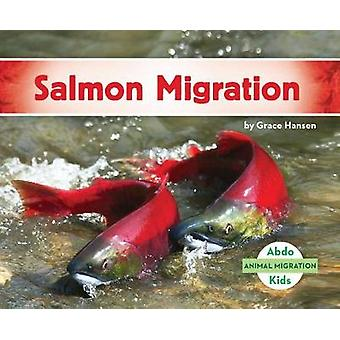 Salmon Migration by Grace Hansen - 9781532100314 Book