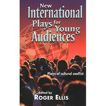 New International Plays for Young Audiences - Plays of Cultural Confli
