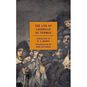 The Life of Lazarillo de Tormes by W. S. Merwin - Juan Goytisolo - Ju