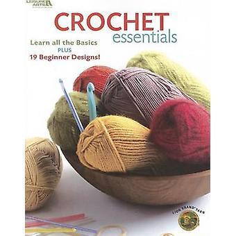 Crochet Essentials - Learn All the Basics Plus 19 Beginner Designs by