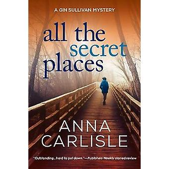 All the Secret Places - A Gin Sullivan Mystery by All the Secret Place
