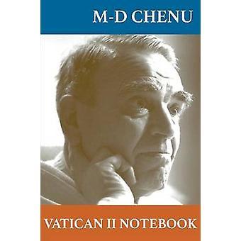 Vatican II Notebook by M. D. Chenu - 9781925232325 Book
