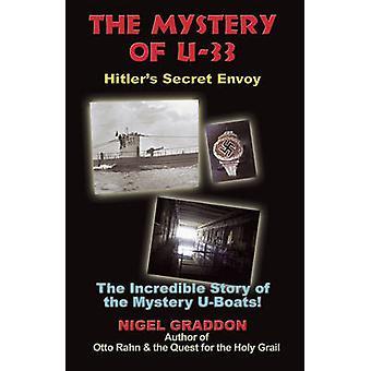 Mystery of U-33 - Hitler's Secret Envoy by Nigel Graddon - 97819354871