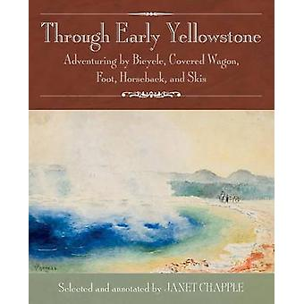 Through Early Yellowstone - Adventuring by Bicycle - Covered Wagon - F