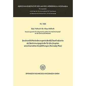 Strukturelle veranderungen in der UsTextilindustrie ALS Bestimmungsgrunde fur die Jungsten amerikanischen Empfehlungen KennedyPlan door Hoffarth & Klaus