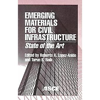 Emerging Materials for Civil Infrastructure - State of the Art by Robe
