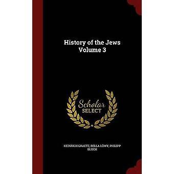 History of the Jews Volume 3 by Graetz & Heinrich