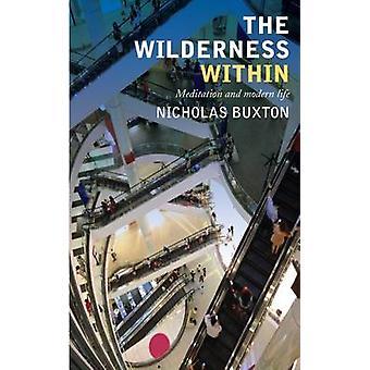 Vildmarken inom - Meditation och moderna livet av Nicholas Buxton